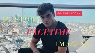 GRAYSON DOLAN FACETIME / IG STORY IMAGINE | EM Productions