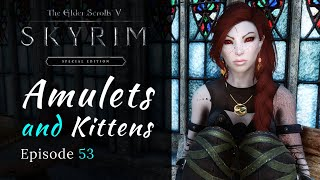 Skyrim Special Edition | Amulets \u0026 Kittens | Modded Skyrim Let's Play Episode 53