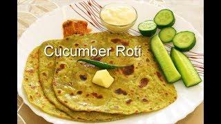 Cucumber Roti   Healthy Breakfast Recipes