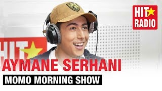 MOMO MORNING SHOW - AYMANE SERHANI ⎜10.12.18