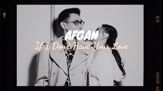 Afgan If I Don T Have Your Love Terjemahan MP3