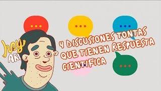 4 discusiones tontas que tienen respuesta científica - Hey Arnoldo