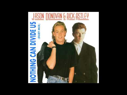 Jason Donovan & Rick Astley - Nothing Can Divide Us (Duet Mix) (Single Version) (Unreleased)