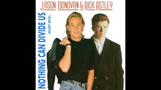 Jason Donovan Rick Astley Nothing Can Divide Us Duet Mix Single Version Unreleased.mp3