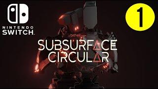 Subsurface Circular- Nintendo Switch Livestream Playthrough #1