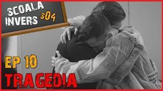 SCOALA INVERS (S04 / EP10 – TRAGEDIA) (guest: Cristina Almasan)