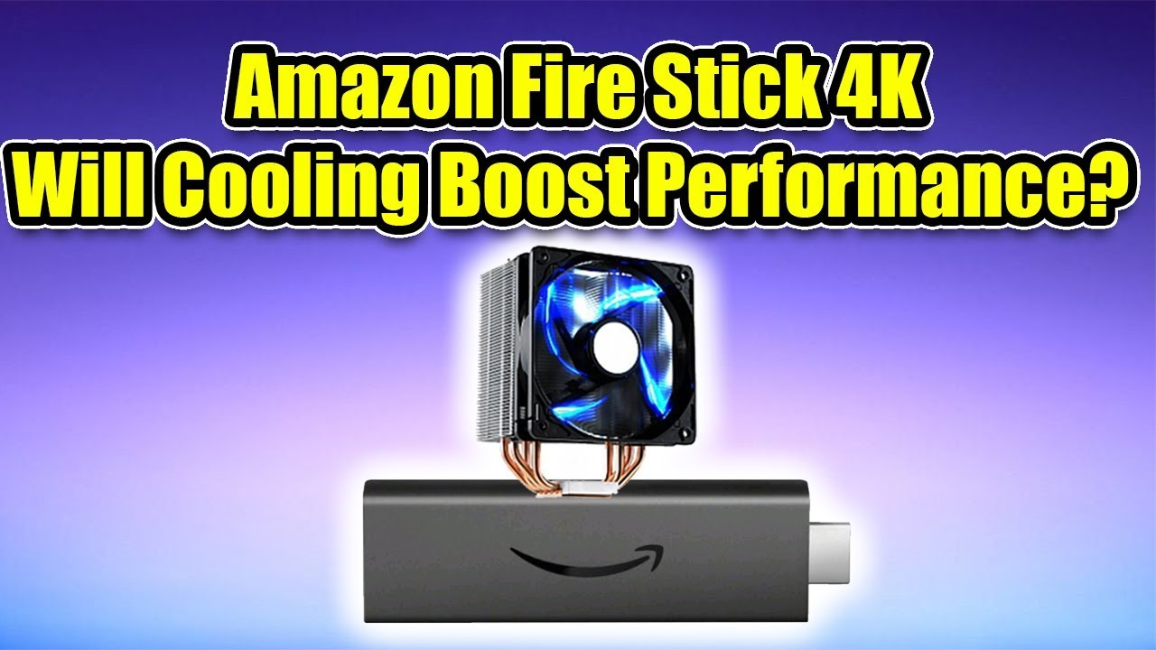 Download Amazon Fire Stick 4K Will Cooling Boost Performance?