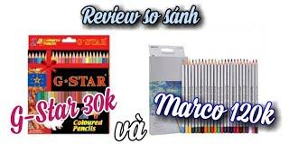 Review họa cụ: So sánh chì màu 30k và 120k| G-Star và Marco | RXTN V 0087