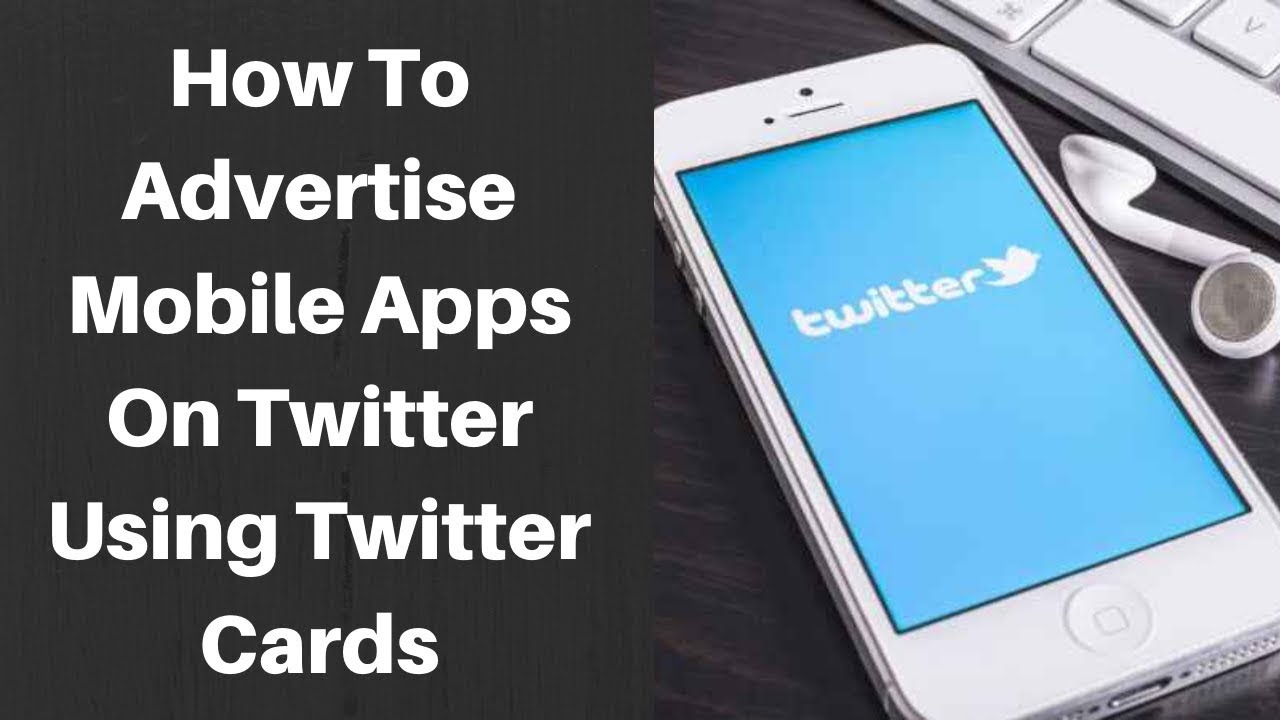 How to advertise mobile apps on twitter using twitter cards