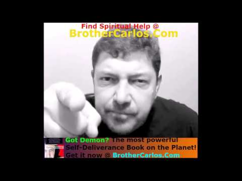 30-Minute BROTHER CARLOS Casting Out Your DemonS. A member of Christian Exorcists