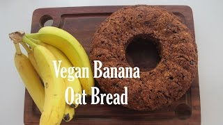 Easy Vegan Banana Oat Bread - Recipe And How To Make