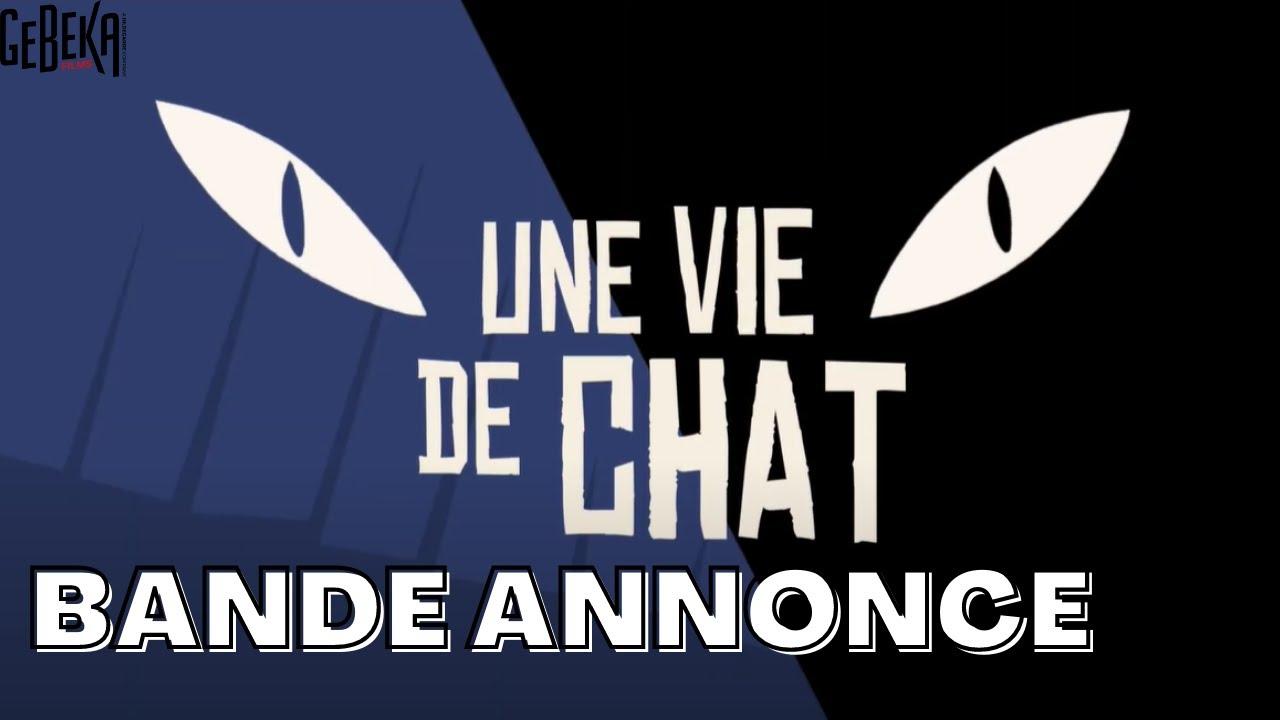 UNE VIE DE CHAT  | Bande Annonce | Gebeka