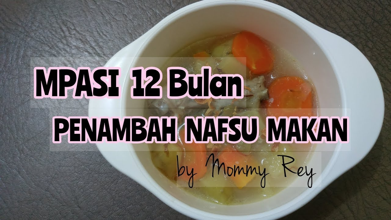 Resep 2 Mpasi 12 Bulan Penambah Nafsu Makan By Mommy Rey Youtube