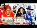 Seed Of Confusion Season 1 New Movie 2019 Latest Nigerian Nollywood Movie Full Hd