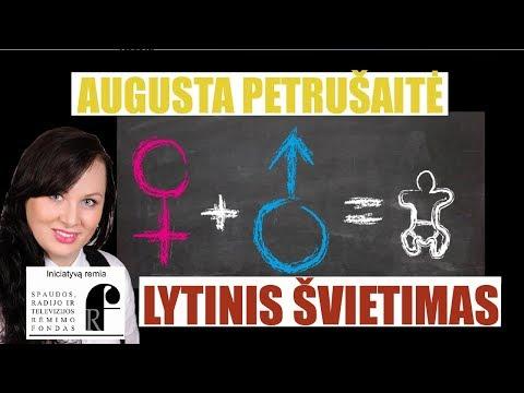 Augusta Petrušaitė - Lytinis Švietimas