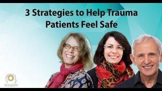 3 Strategies to Help Trauma Patients Feel Safe