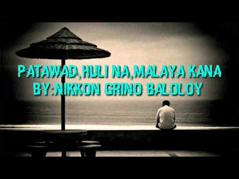 PATAWAD,HULI NA,MALAYA KANA | POETRY