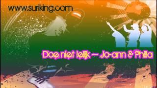 Jo-ann & Philla - Doe niet lelijk