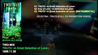 TWO-MIX 13th Single 「TRUTH ~A Great Detective of Love~」 Catalogue...