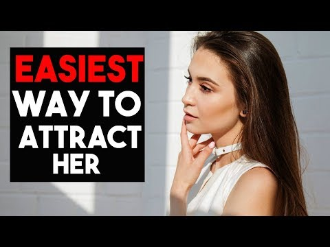 Easiest Way to Psychologically a Attract Girl *Works Everytime*