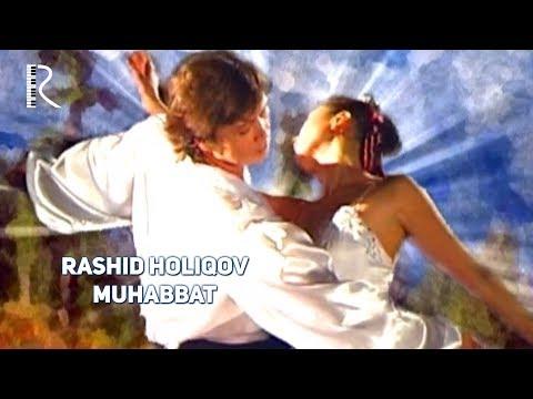 Rashid Holiqov - Muhabbat | Рашид Холиков - Мухаббат