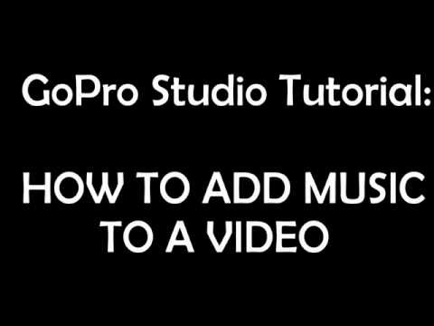 How to Add Music to a  GoPro Studio Tutorial