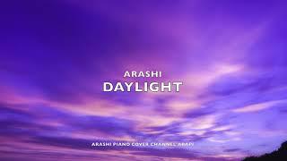 嵐 Daylight : 아라시 데이라이트 피아노 커버