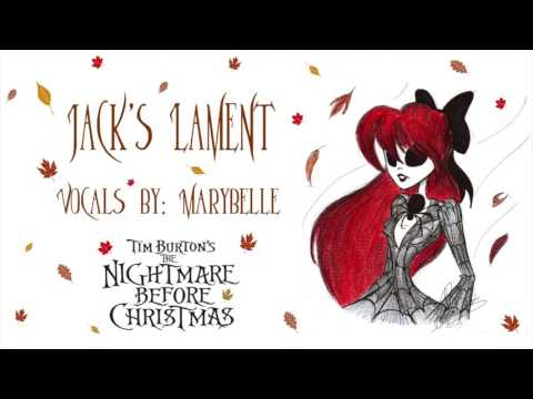 Jack's Lament .¸¸. ♪ Female Version (The Nightmare Before Christmas)