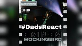 WAY BACK WEDNESDAY   EMINEM x MOCKINGBIRD   REACTION   DADS REACT