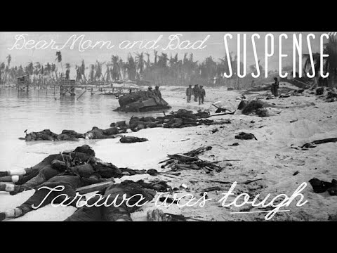 "Tokyo Rose Gets Marines PO'D • ""Tarawa was Tough"" • Unique WWII Episode from SUSPENSE"