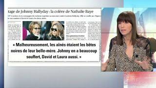 Héritage Hallyday: pourquoi Nathalie Baye s'en prend à Laeticia et sa famille