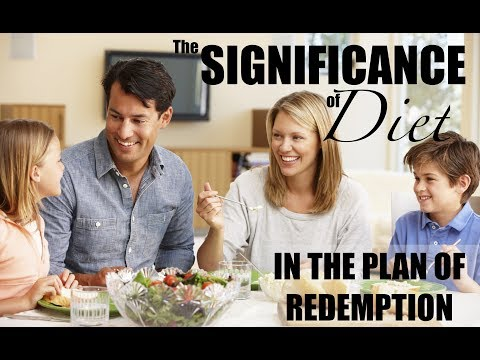 THE SIGNIFICANCE OF DIET IN THE PLAN OF REDEMPTION