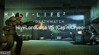 Half-Life 2: Deathmatch - HiveLordLusa VS (Cap'n)Cryeo