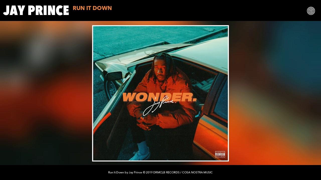 Jay Prince - RUN IT DOWN (Audio)