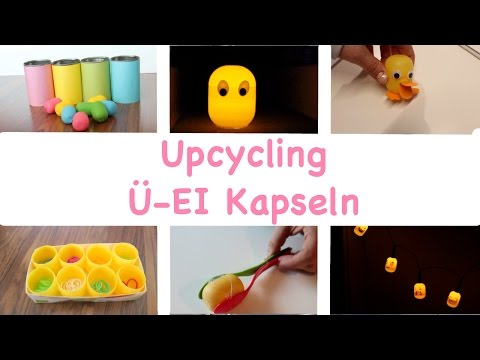 Upcycling Ü-EI Kapseln / Ideen Überraschungseier / KiNDER Suprise / Basteln Mit Kids / TäglichMama