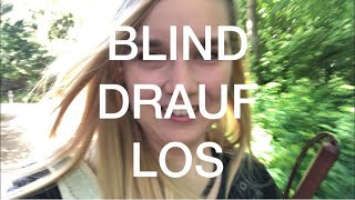 BLIND DRAUF LOS ... // VERIRRT im NIRGENDWO | by MYPSILON