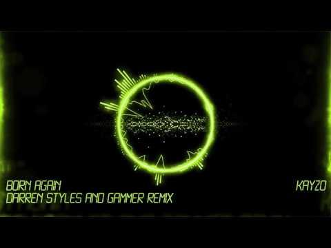 Kayzo - Born Again (Darren Styles and Gammer Remix)