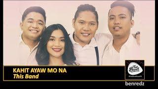 Kahit Ayaw Mo Na by This Band, karaoke version