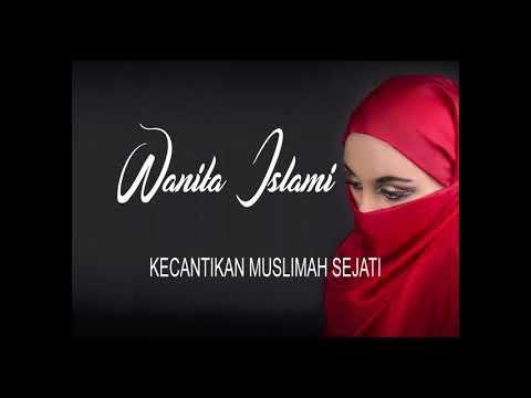 WANITA ISLAMI - KECANTIKAN MUSLIMAH SEJATI