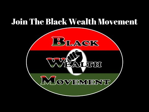 Black Wealth Movement Overview - How to Build Wealth From Scratch with myEcon 2018