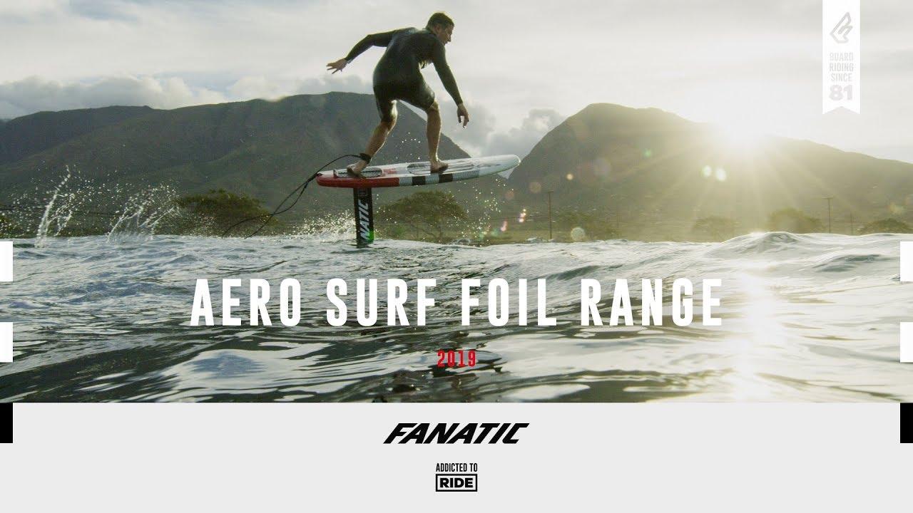 694627265 Fanatic Aero Surf   SUP Foil Range 2019 - YouTube
