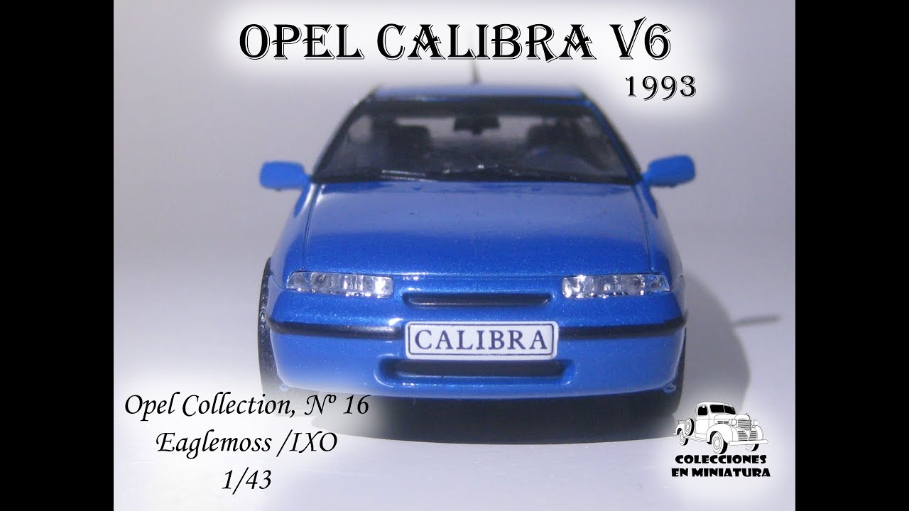 opel calibra opel collection n 16 1 43 youtube. Black Bedroom Furniture Sets. Home Design Ideas