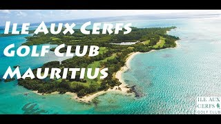Обзор  Le Aux Cerfs Golf Club Le Touessrok Golf Club Mauritius  Le Maurice