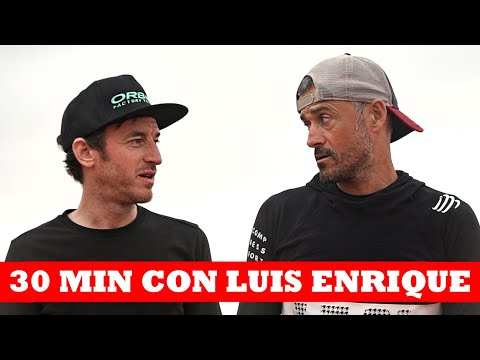 30 minutos con Luis Enrique | Ibon Zugasti