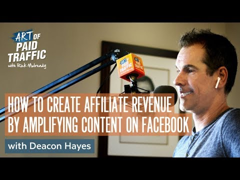 #152: How to Create Affiliate Revenue by Amplifying Content on Facebook with Deacon Hayes