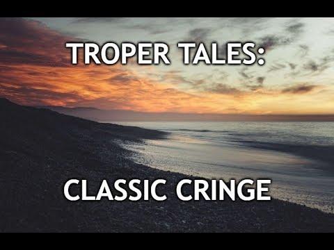 Troper Tales:  Classic Cringe