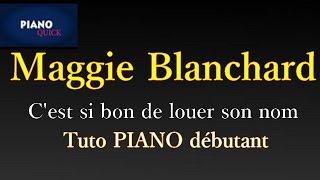 C'est si bon de louer son nom: Maggie Blanchard PIANO QUICK