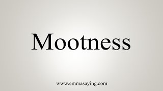 How To Say Mootness