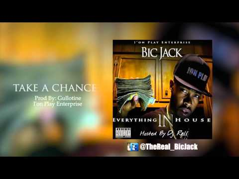 Bic Jack - Take A Chance (Everything In House)