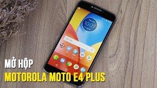 Mở hộp Motorola Moto E4 Plus - Thiết kế ổn, cầm chắc tay, thỏi pin khủng